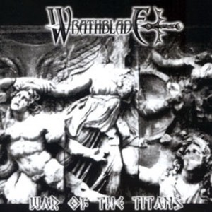 WRATHBLADE - War Of The Titans