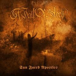WALL OF SLEEP - Sun Faced Apostles CD
