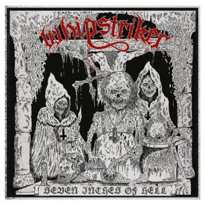 WHIPSTRIKER - Seven Inches Of Hell
