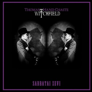 WITCHFIELD (Thomas Hand Chaste) - Sabatai Zevi