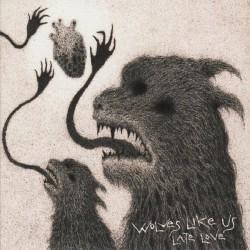 WOLVES LIKE US - Late Love DigiCD