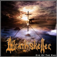 WRATHSKELLER- Eve Of The End