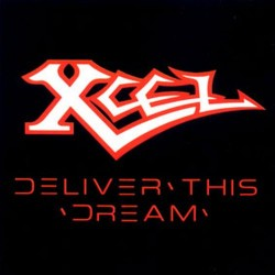 XCEL - Deliver This Dream CD