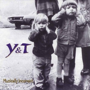 Y & T - Musically Incorrect