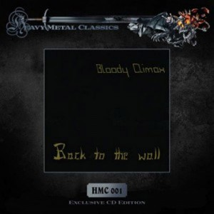 BLOODY CLIMAX - Back To The Wall