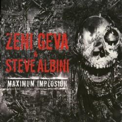 ZENI GEVA & STEVE ALBINI - Maximum Implosion Digi2CD