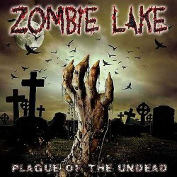 ZOMBIE LAKE - Plague Of The Undead CD